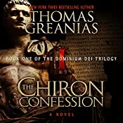 The Chiron Confession: Dominium Dei, Book 1 | Thomas Greanias
