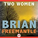 Two Women Audiobook by Brian Freemantle Narrated by Michael Goldstrom