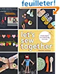 Let's Sew Together: Simple Projects t...