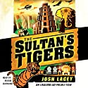 The Sultan's Tigers Audiobook by Josh Lacey Narrated by Robbie Daymond
