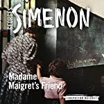 Madame Maigret's Friend: Inspector Maigret, Book 34   Georges Simenon