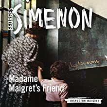 Madame Maigret's Friend: Inspector Maigret, Book 34 Audiobook by Georges Simenon Narrated by Gareth Armstrong