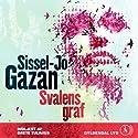 Svalens graf Audiobook by Sissel-Jo Gazan Narrated by Grete Tulinius