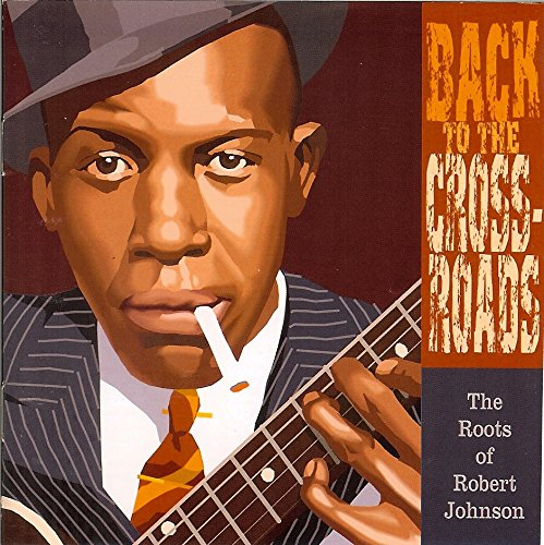 Back to Crossroads: Roots of Robert Johnson