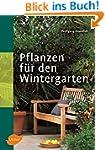 Pflanzen f�r den Wintergarten