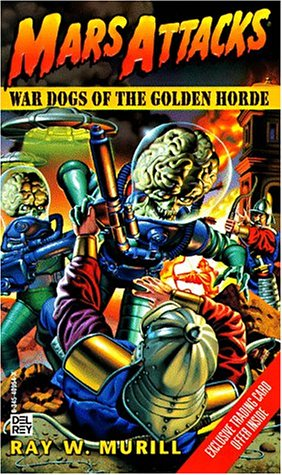 War Dogs of the Golden Horde, RAY W. MURILL