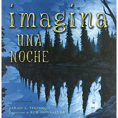 Imagina Una Noche/ Imagine a Night (Spanish Edition