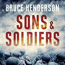 Sons and Soldiers: The Jews Who Escaped the Nazis and Returned for Retribution Audiobook by Bruce Henderson Narrated by Brett Barry