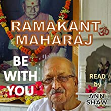 Be with You: Thoughtless Reality | Livre audio Auteur(s) : Shri Ramakant Maharaj Narrateur(s) : Ann Shaw