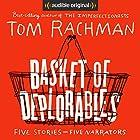 Basket of Deplorables Hörbuch von Tom Rachman Gesprochen von: Edoardo Ballerini, Robin Miles, Jonathan Davis, Oliver Wyman, Allyson Johnson