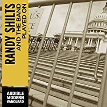 And the Band Played On: Politics, People, and the AIDS Epidemic Audiobook by Randy Shilts Narrated by Victor Bevine