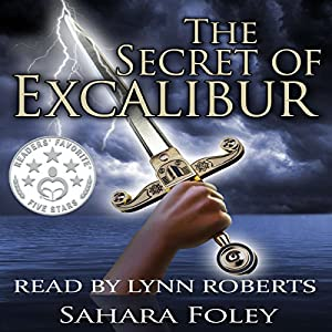 The Secret of Excalibur Hörbuch