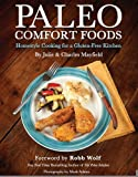 img - for By Julie Sullivan Mayfield Paleo Comfort Foods: Homestyle Cooking for a Gluten-Free Kitchen (1st Edition) book / textbook / text book