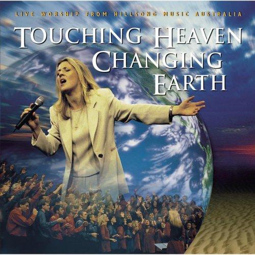 Hillsong - Touching Heaven, Changing Earth - Zortam Music