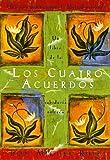 Los Cuatro Acuerdos (Un libro de la sabidur�a tolteca) (Una libro de la sabidur�a tolteca) (Spanish Edition)