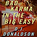 Bad Karma in the Big Easy (       UNABRIDGED) by D. J. Donaldson Narrated by Brian Troxell