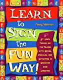 img - for Learn to Sign the Fun Way: Let Your Fingers Do the Talking with Games, Puzzles, and Activities in American Sign Language book / textbook / text book