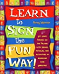 Learn to Sign the Fun Way!: Let Your...