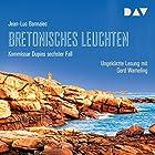 Bretonisches Leuchten (Kommissar Dupin 6) Hörbuch von Jean-Luc Bannalec Gesprochen von: Gerd Wameling