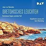 Bretonisches Leuchten (Kommissar Dupin 6) | Jean-Luc Bannalec