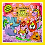 Troubles With Bubbles (New Reader Series)
