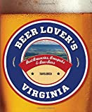 Beer Lover's Virginia: Best Breweries, Brewpubs & Beer Bars (Beer Lovers Series)