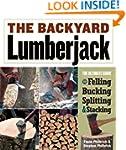 The Backyard Lumberjack: The Ultimate...