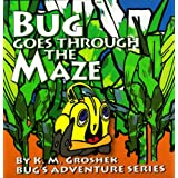 Bug Goes through the Maze (Bug's Adventure Series)