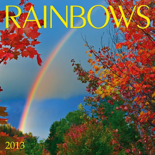 Rainbows 2013 Wall Calendar
