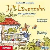 Ein Tag im Baumhaus und andere Abenteuer (Juli Löwenzahn) | Andreas H. Schmachtl