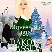 Moves Like Jagger: Wolf Mates, Book 4 | Dakota Cassidy