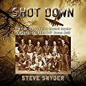 Shot Down: The True Story of Pilot Howard Snyder and the Crew of the B-17 Susan Ruth Audiobook by Steve Snyder Narrated by Richard Rieman