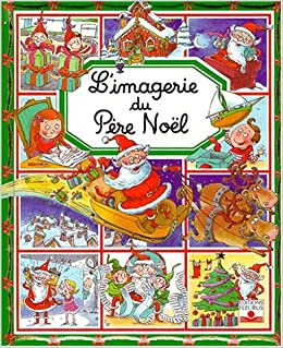 Imagerie De Pere Noel (French Edition) (French) Board book – July