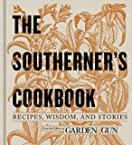 The Southerners Cookbook: Recipes, Wisdom, and Stories