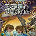 Wood Sprites: Elfhome, Book 4 Audiobook by Wen Spencer Narrated by Tanya Eby