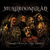 Mushroomhead - Beautiful Stories For Ugly Children