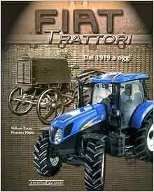 Fiat Trattori Dal 1919 a Oggi (Fiat Tractors from 1919 to the present