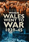 When Wales Went to War 1939-45 (In Ol...