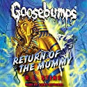 Classic Goosebumps: Return of the Mummy (       UNABRIDGED) by R. L. Stine Narrated by Kirby Heyborne