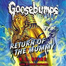 Classic Goosebumps: Return of the Mummy (       UNABRIDGED) by R. L. Stine Narrated by Kirby Heyborne