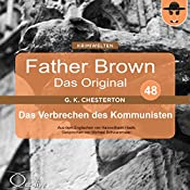 Das Verbrechen des Kommunisten (Father Brown - Das Original 48) | Gilbert Keith Chesterton