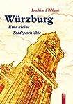 W�rzburg. Eine kleine Stadtgeschichte