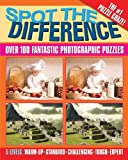 Spot the Difference: Over 100 Fantastic Photographic Puzzles