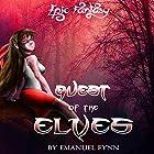 Quest of the Elves: The Elven Saga, Book 2 of 4 Hörbuch von Emanuel Fynn Gesprochen von: Tim McKiernan