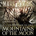 Expedition to the Mountains of the Moon: Burton & Swinburne, Book 3