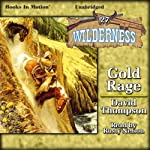 Gold Rage: Wilderness Series, Book 27 (       UNABRIDGED) by David Thompson Narrated by Rusty Nelson