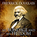 My Bondage and My Freedom | Frederick Douglass,Dr. James M'Cune Smith - introduction