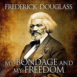 My Bondage and My Freedom Audiobook