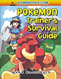 Mark MacDonald The Pokemon Trainer's Survival Guide: Includes Blue, Red and Yellow Versions (Pokémon)