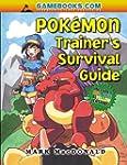The Pokemon Trainer's Survival Guide:...